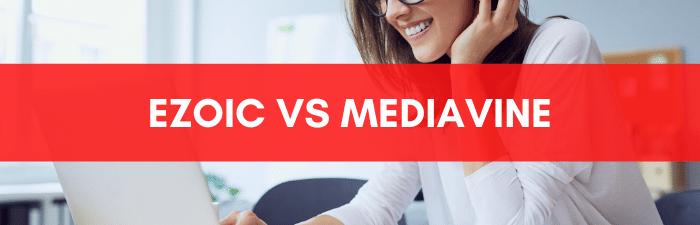 Ezoic VS Mediavine.