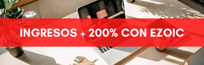 Aumenta tus ingresos de un 200% con Ezoic.